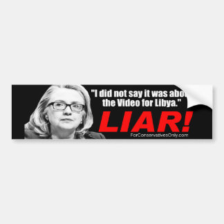 Hillary Clinton the Liar! Bumper Stickers