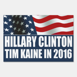Hillary Clinton Tim Kaine 2016 Lawn Sign