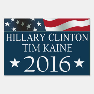 Hillary Clinton Tim Kaine 2016 USA Flag Yard Sign