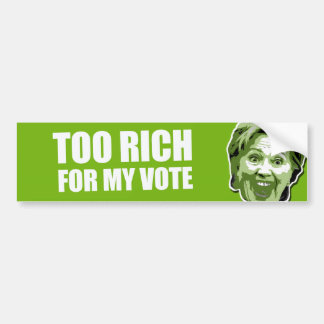 Hillary Clinton Too Rich Bumper Sticker Car Bumper Sticker