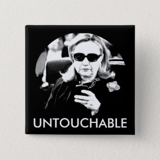 Hillary Clinton Untouchable Pinback Button