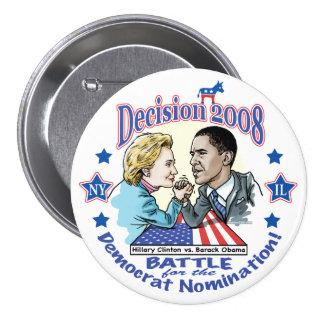 Hillary contra el botón de Obama Pin Redondo De 3 Pulgadas