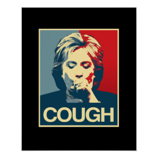 Hillary Cough Poster -- Election 2016 -