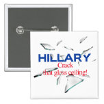 Hillary, crack that glass ceiling! pinback button