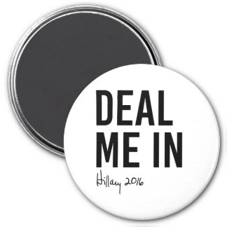 Hillary - Deal Me In - 3 Inch Round Magnet