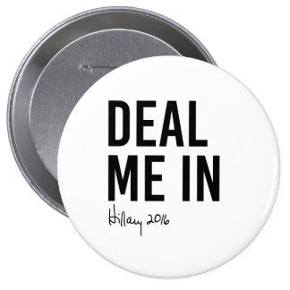 Hillary - Deal Me In - Pinback Button