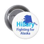 Hillary Fighting for Alaska Button