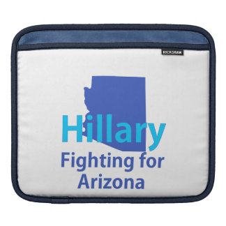 Hillary Fighting for Arizona Sleeves For iPads