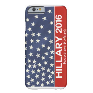 Hillary Focus on Future Barely There iPhone 6 Case