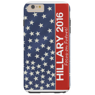 Hillary Focus on Future Tough iPhone 6 Plus Case