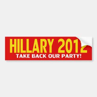 Hillary for President 2012! Bumper Sticker Car Bumper Sticker