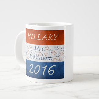 Hillary for President 2016 Giant Coffee Mug