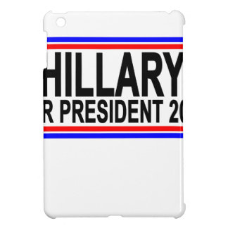 Hillary FOR PRESIDENT 2016 Tee Shirts.png Cover For The iPad Mini