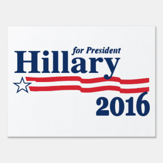 Hillary For President 2016 Yard Sign