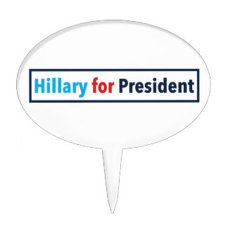 Hillary for President (Choose Your Own Color) Cake Topper