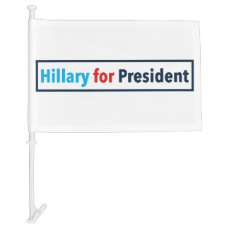 Hillary for President (Choose Your Own Color) Car Flag