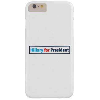 Hillary for President (Choose Your Own Color) Barely There iPhone 6 Plus Case