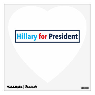 Hillary for President (Choose Your Own Color) Wall Decal