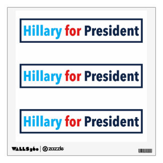 Hillary for President (Choose Your Own Color) Wall Sticker