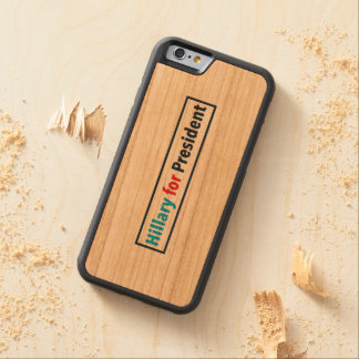 Hillary for President (Choose Your Own Color) Carved® Cherry iPhone 6 Bumper Case