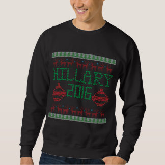 Hillary for President in 2016 Ugly Holiday Sweater Pullover Sweatshirt