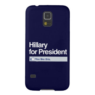 HILLARY FOR PRESIDENT - YOU LIKE THIS CASES FOR GALAXY S5