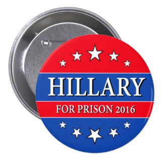 """""""HILLARY FOR PRISON 2016"""" 3-inch Pinback Button"""