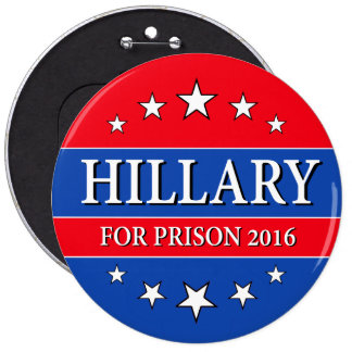 """""""HILLARY FOR PRISON 2016"""" 6-inch Pinback Button"""