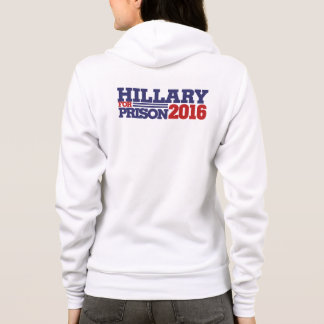 Hillary for Prison 2016 anti hillary Hoodie