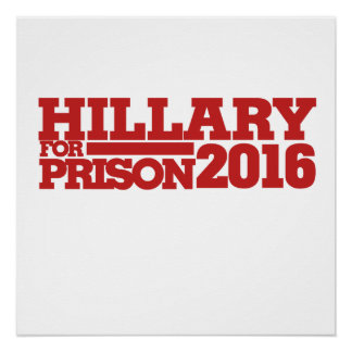 Hillary for Prison 2016 anti-hillary Poster