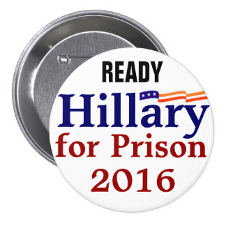Hillary for Prison 2016 campaign buttons