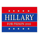 """HILLARY FOR PRISON 2016"" CARD"
