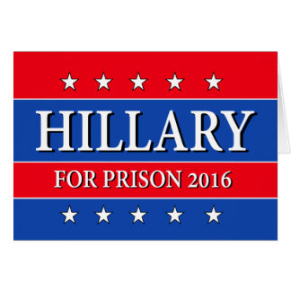 """HILLARY FOR PRISON 2016"" GREETING CARD"