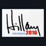 "&quot;HILLARY FOR PRISON 2016&quot; LAWN SIGN<br><div class=""desc"">&quot;HILLARY FOR PRISON 2016&quot; YARD SIGN. We at hillaryforprison recognized your overwhelming demand for our &quot;Hillary for Prison&quot; bumper sticker and respond with our vastly expanded &quot;Hillary for Prison&quot; product line! Send Hillary Clinton to the Big House, not the White House! Unite in proclaiming: &quot;Hillary for prison! Hillary for prison!...</div>"