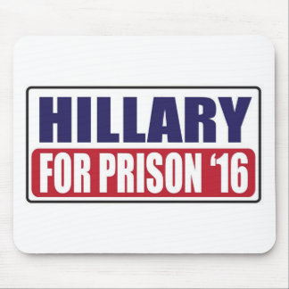 Hillary for Prison 2016 Mouse Pad