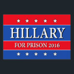 "&quot;HILLARY FOR PRISON 2016&quot; (one-sided) Lawn Sign<br><div class=""desc"">&quot;HILLARY FOR PRISON 2016&quot; (one-sided) YARD SIGN. We at hillaryforprison recognized your overwhelming demand for our &quot;Hillary for Prison&quot; bumper sticker and respond with our vastly expanded &quot;Hillary for Prison&quot; product line! Send Hillary Clinton to the Big House, not the White House! Unite in proclaiming: &quot;Hillary for prison! Hillary for...</div>"
