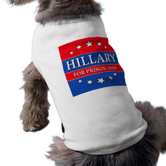 """""""HILLARY FOR PRISON 2016"""" SHIRT"""