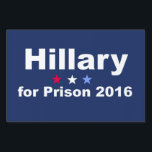 "Hillary for Prison 2016 Sign<br><div class=""desc"">Hillary for Prison yard signs. Make your statement with these Hillary for Prison 2016 yard signs. Red,  white and blue stars with blue background and white typography. See more at Vote USA. Link below:</div>"