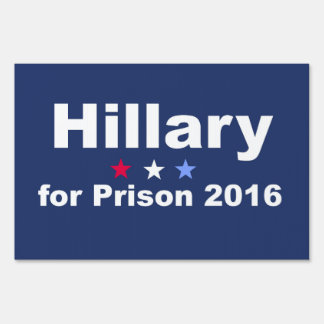 Hillary for Prison 2016 Sign