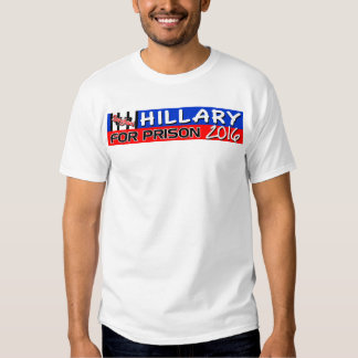 Hillary For Prison 2016! T Shirt