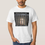 Hillary for Prison 2016 Tee Shirt