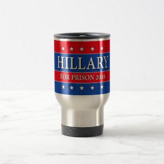 """HILLARY FOR PRISON 2016"" TRAVEL MUG"