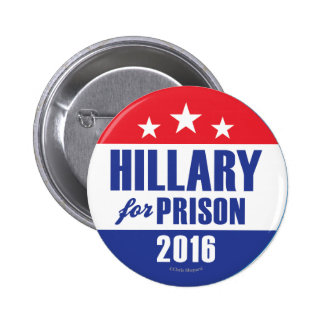 HILLARY FOR PRISON! Anti CLinton Lock Her Up Crime Pinback Button