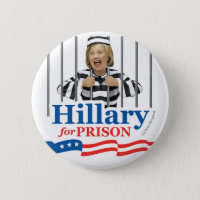 HILLARY FOR PRISON! Anti CLinton Lock Her Up! PIN! Button