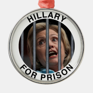 Hillary for Prison Metal Ornament