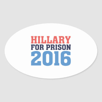 Hillary For Prison Oval Sticker