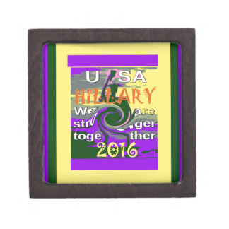 Hillary For USA President We are Stronger Together Gift Box