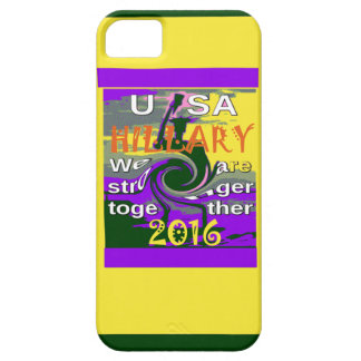 Hillary For USA President We are Stronger Together iPhone SE/5/5s Case