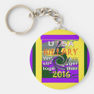 Hillary For USA President We are Stronger Together Keychain