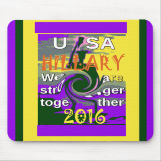 Hillary For USA President We are Stronger Together Mouse Pad